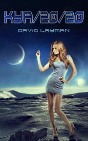 Kya/20/20 ebook by David Layman