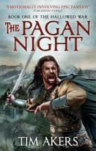 Pagan Night - The Hallowed War 1 ebook by Tim Akers