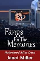 Fangs For The Memories ebook by Janet Miller