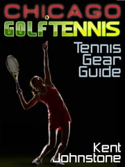 Ultimate Tennis Gear Guide ebook by Kent Johnstone