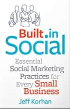 Built-In Social ebook by Jeff Korhan