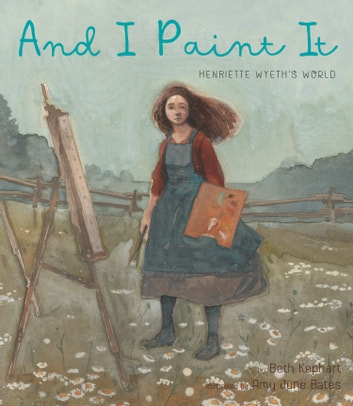 And I Paint It ebook by Beth Kephart