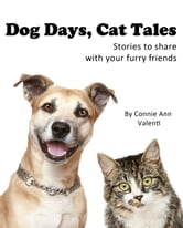 Dog Days, Cat Tales: Stories to read to your furry friends