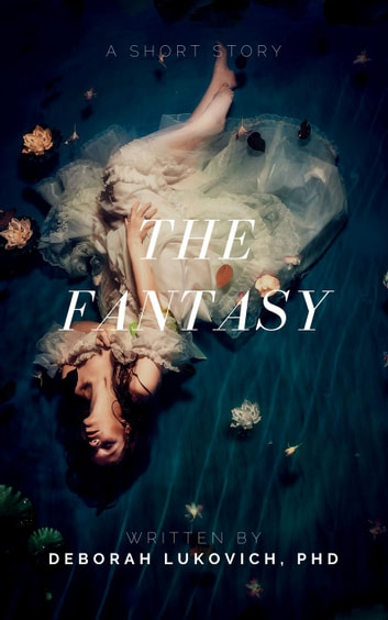 The Fantasy ebook by Deborah Lukovich