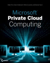 Microsoft Private Cloud Computing ebook by Aidan Finn,Hans Vredevoort,Patrick Lownds,Damian Flynn