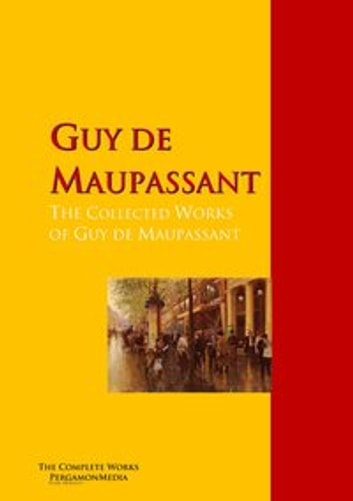 The Collected Works Of Guy De Maupassant Ebook By Guy De Maupassant
