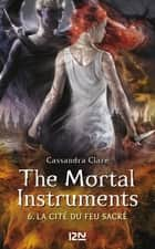 The Mortal Instruments - tome 6 ebook by Cassandra CLARE,Julie LAFON,Aurore ALCAYDE