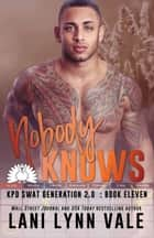Nobody Knows ebook by Lani Lynn Vale