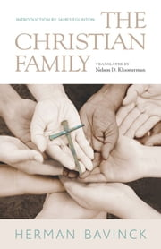 The Christian Family ebook by Herman Bavinck
