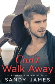 Can't Walk Away ebook by Sandy James
