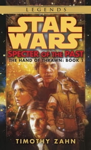 Specter of the Past: Star Wars (The Hand of Thrawn) ebook by Timothy Zahn