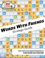 Words With Friends Strategy Guide: Strategy, Tips and Advice to Win Honestly! ebook by Andrew Hasdal