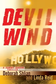 Devil Wind - A Sammy Greene Thriller ebook by Deborah Shlian,Linda Reid
