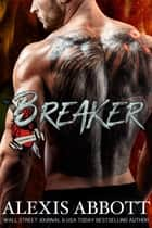 Heartbreakers MC: Breaker ebook by Alexis Abbott