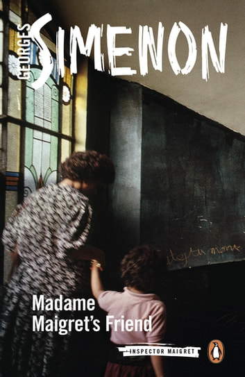Madame Maigret's Friend ebook by Georges Simenon