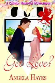 Got Love? ebook by Angela  Hayes