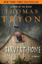 Harvest Home - A Novel ebook by Thomas Tryon