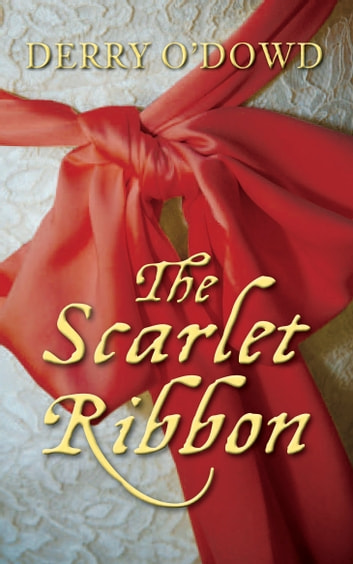 The Scarlet Ribbon ebook by Derry O'Dowd