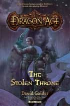 Dragon Age: The Stolen Throne ebook by David Gaider