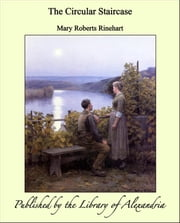 The Circular Staircase ebook by Mary Roberts Rinehart