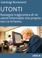 Utonti ebook by Gianluigi Bonanomi