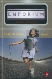 Emporium - Stories ebook by Adam Johnson