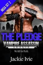 THE PLEDGE, Mega Set 2, Vampire Assassin League - Vampire Assassin League ebook by