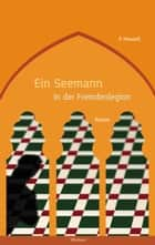 Ein Seemann in der Fremdenlegion - Roman ebook by P. Howard, Jenő Rejtő, Vilmos Csernohorszky jr.