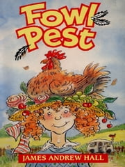 Fowl Pest ebook by James Andrew Hall
