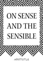 On Sense and the Sensible ebook by Aristotle