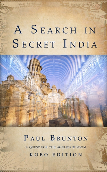 A Search in Secret India ebook by Paul Brunton