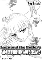 Lady and the Butler's Adventures in Wonderland - Chapter 4 ebook by Ryo Hitaka