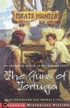 The Guns of Tortuga ebook by Brad Strickland,Thomas E. Fuller,Dominick Saponaro