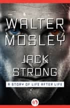 Jack Strong ebook by Walter Mosley