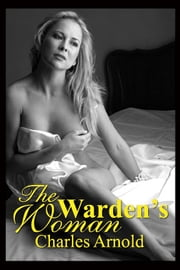 The Warden's Woman ebook by Charles Arnold