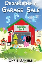 Organising A Garage Sale ebook by Chris Daniels