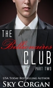 The Billionaires Club: Part Two ebook by Sky Corgan