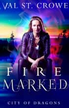 Fire Marked ebook by Val St. Crowe