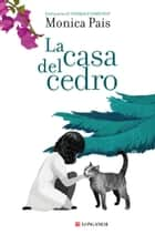 La casa del cedro ebook by Monica Pais