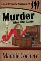 Murder Wins the Game ebook by Maddie Cochere