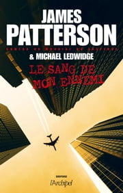 Le sang de mon ennemi eBook by James Patterson