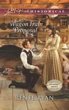 Wagon Train Proposal ebook by Renee Ryan