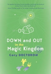 Down and Out in the Magic Kingdom ebook by Cory Doctorow
