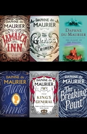 Daphne du Maurier Omnibus 3 - Jamaica Inn; The Flight of the Falcon; The King's General; The Glass Blowers; The Breaking Point & Other Stories; Mary Anne ebook by Daphne du Maurier