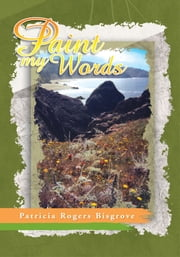 Paint My Words ebook by Patricia Rogers Bisgrove
