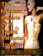 THE INTIMATE SECRETS OF A YOUNG VICTORIAN LADY ebook by Caroline Boreham-Wood