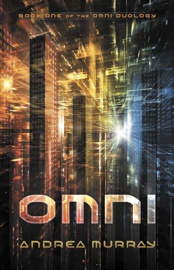 Omni - The Omni Duology, #1 ebook by Andrea Murray