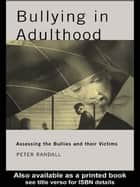 Bullying in Adulthood ebook by Peter Randall