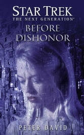 Star Trek: The Next Generation: Before Dishonor ebook by Peter David