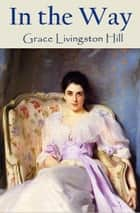In the Way ebook by Grace Livingston Hill